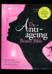 The Anti-Ageing Beauty Bible: Everythning you need to look and feel gergeous for ever