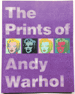 The Prints of Andy Warhol