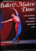 Ballet and Modern Dance With Contributions by leading Choreographers, Dancers and Critics